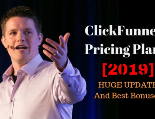 ClickFunnels Pricing Plans [2019]: HUGE UPDATE And Best Bonuses