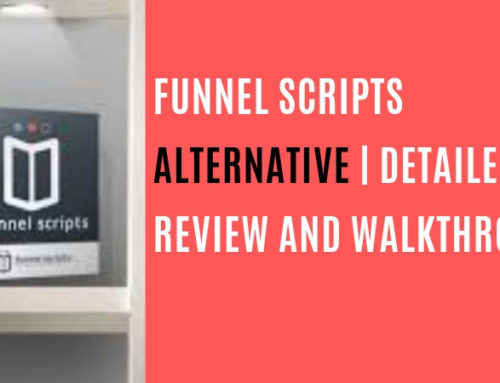 Funnel Scripts Alternative [2019]: Detailed Review and Walkthrough