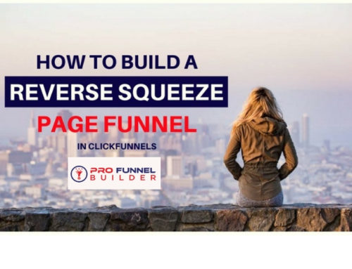 Reverse Squeeze Page Funnel All You Need to Know