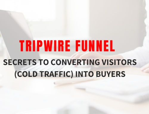 Tripwire Funnel: Secrets To Converting Visitors (Cold Traffic) Into Buyers